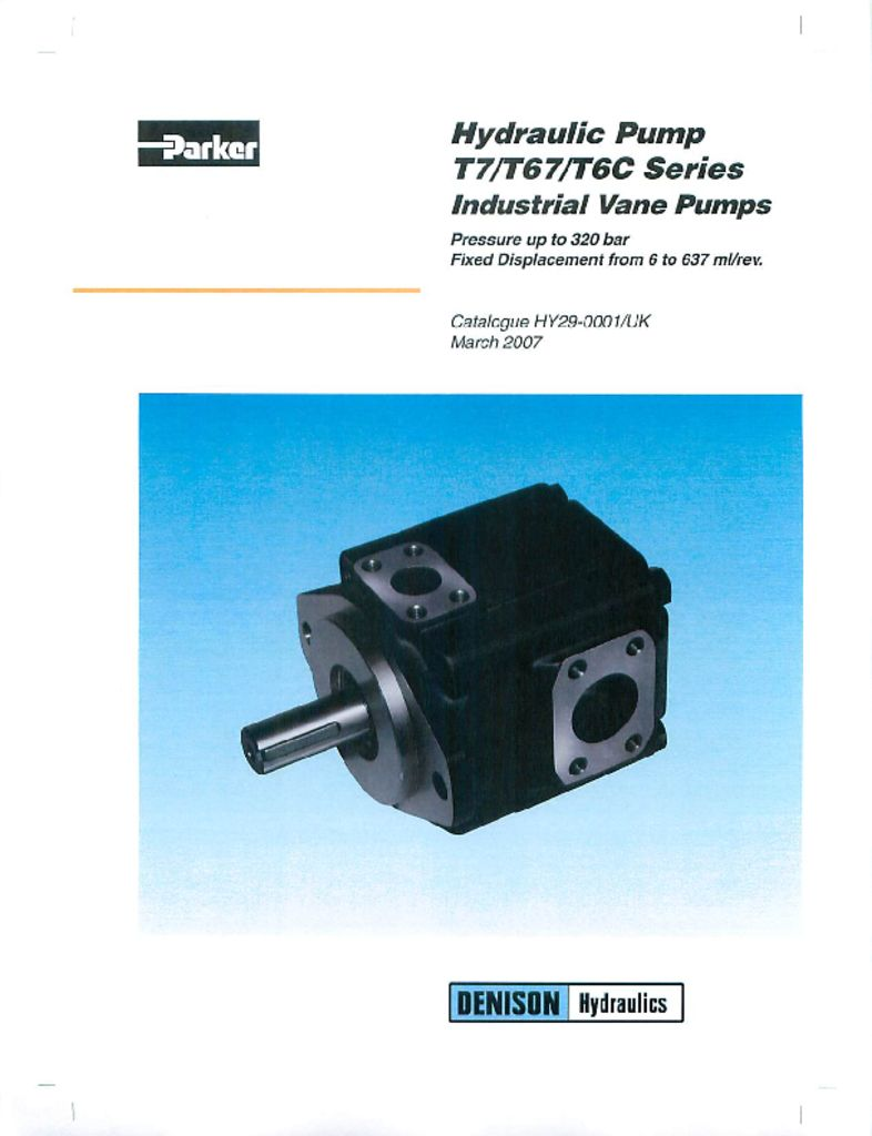 Parker Hydraulic Pump T7 T67 T6C Series Industrial Vane Pumps – Catalog HY29-0001 UK March 2007