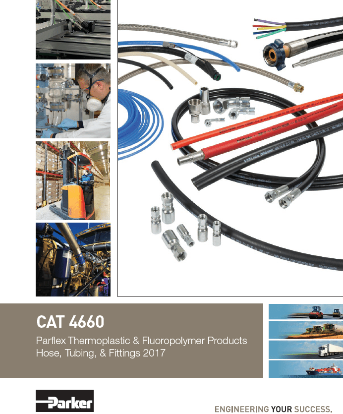 Parker Parflex Thermoplastic and Fluoropolymer Products Hose, Tubing, Fittings, and Accessories, CAT 4660 2017