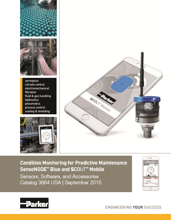 Parker SensoNODE Condition Monitoring for Predictive Maintenance Blue and Scout Mobile Sensors, Software, and Accessories Catalog 3864 USA September 2015