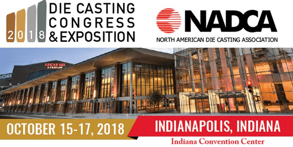Visit us at the 2018 Die Casting Congress & Expo!
